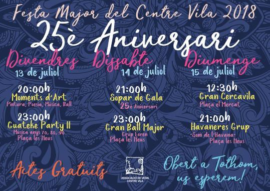 Festa Major del Centre Vila 2018, 25è Aniversari