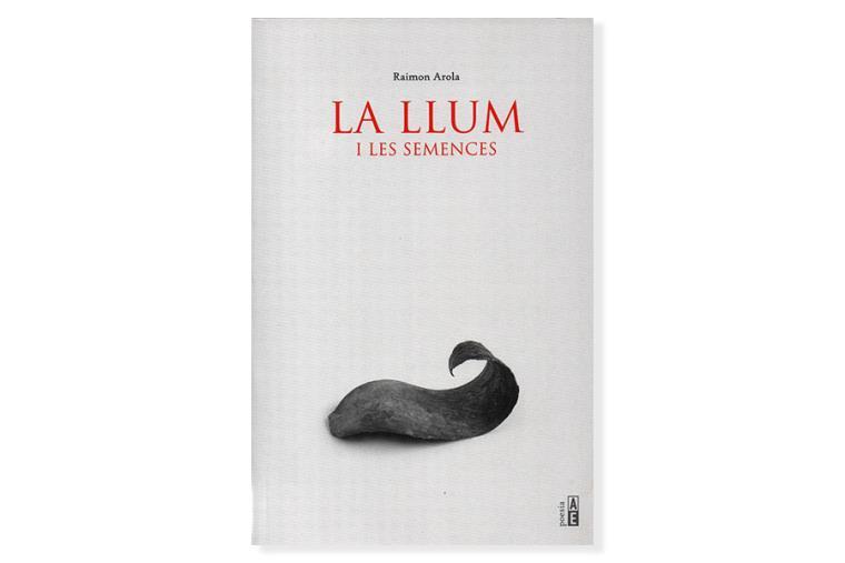 Imatge de la coberta de 'La llum i les semences', de Raimon Arola. Eix