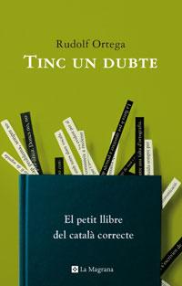 Portada del llibre Tinc un dubte. El petit llibre del català correcte