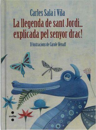 Portada del llibre La llegenda de Sant Jordi... explicada pel senyor drac!