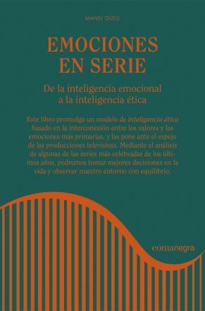 Portada del llibre Emociones en serie. De la inteligencia emocional a la inteligencia ética